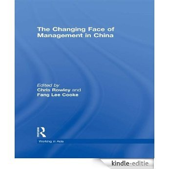 The Changing Face of Management in China (Working in Asia) [Kindle-editie]
