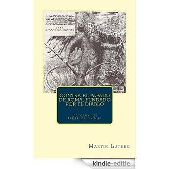 Contra el papado de Roma, fundado por el diablo (Sola Fides nº 3) (Spanish Edition) [Kindle-editie]