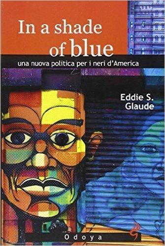 In a shade of blue. Una nuova politica per i neri d'America