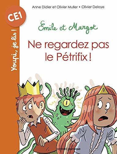 Emile et Margot - Ne regardez pas le Pétrifix (Youpi, je lis !) (French Edition)