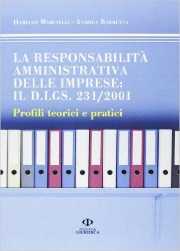 La responsabilità amministrativa delle imprese: il D.lgs. 231/2001. Profili teorici e pratici