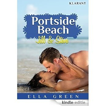 Portside Beach. Jill und Steve (Portside Beach Serie 4) (German Edition) [Kindle-editie] beoordelingen