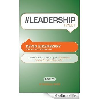 #LEADERSHIPtweet : 140 bite-sized ideas to help you become the leader you were born to be (Thinkaha) (English Edition) [Kindle-editie]
