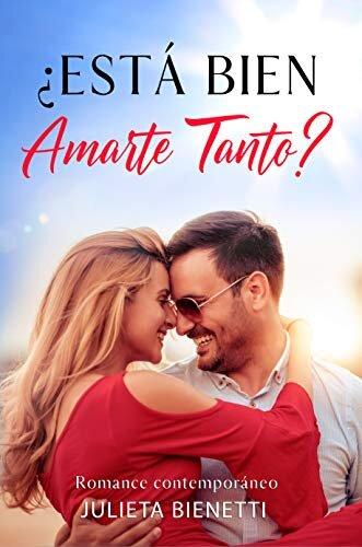 ¿Está bien amarte tanto?: Romance Contemporáneo (Spanish Edition)