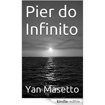 Pier do Infinito (Portuguese Edition) [Kindle-editie]