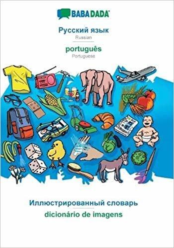 BABADADA, Russian (in cyrillic script) - português, visual dictionary (in cyrillic script) - dicionário de imagens