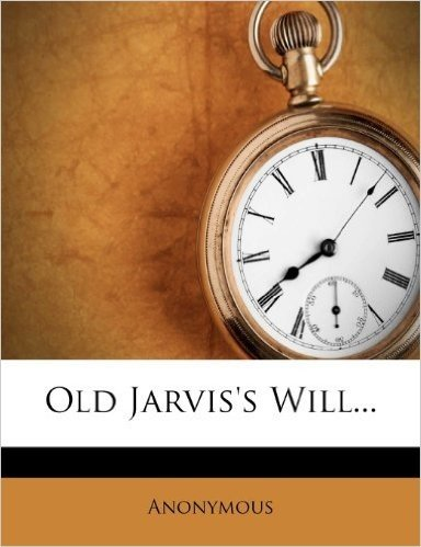Old Jarvis's Will...