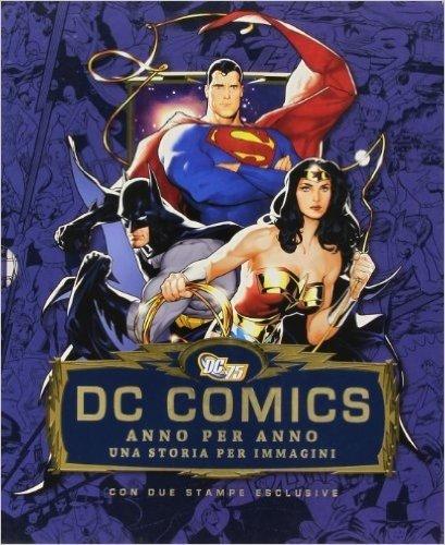 DC comics anno per anno. Una storia per immagini