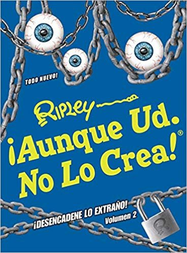 ¡Aunque Ud. no lo crea! ¡Desencadene lo extraño! / Ripley's Believe It or Not! Unlock the Weird! (Annual)