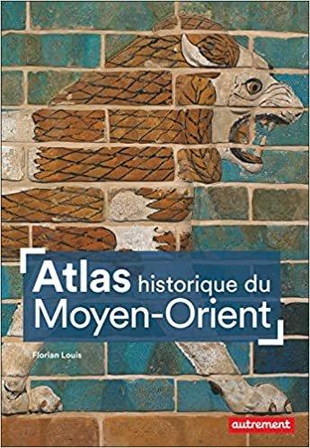 Atlas Historique du Moyen-Orient (Atlas/Mémoires)