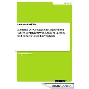 Elemente des Cocoliche in ausgewählten Texten der Literatur von Carlos M. Pacheco und Roberto Cossa. Ein Vergleich [Kindle-editie]