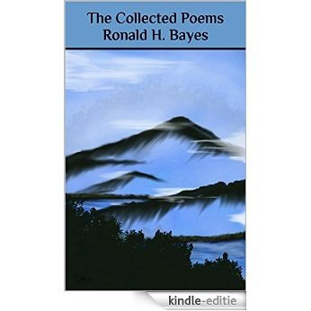 The Collected Poems Ronald H. Bayes: Edited byJoseph Bathanti&Ted Wojtasik (English Edition) [Kindle-editie]