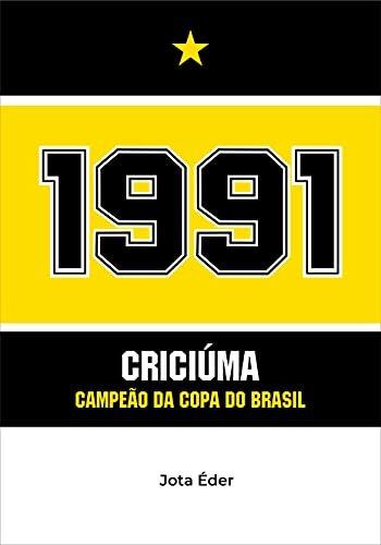 1991: Criciúma Campeão da Copa do Brasil
