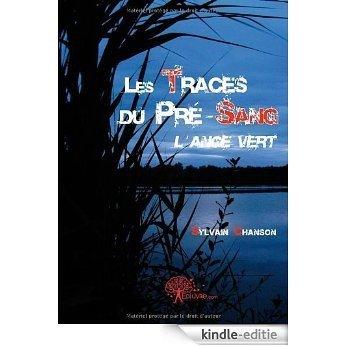 Les traces du Pré-Sang (CLASSIQUE) [Kindle-editie]