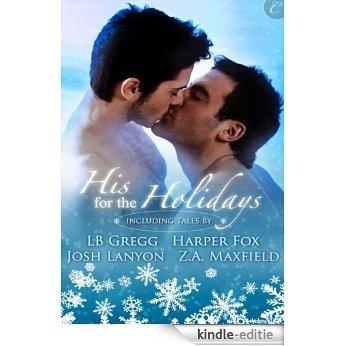 His for the Holidays: Icecapade\Mistletoe at Midnight\Nine Lights Over Edinburgh\I Heard Him Exclaim [Kindle-editie]
