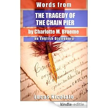 Words from The Tragedy of the Chain Pier by Charlotte M. Braeme: an English Dictionary (English Edition) [Kindle-editie] beoordelingen