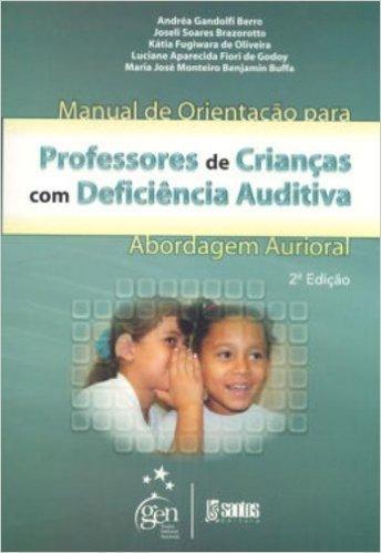 Manual De Orientação Para Professores De Crianças Com Deficiência Auditiva