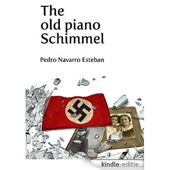 The old piano Schimmel (English Edition) [Kindle-editie]