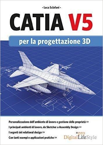 CATIA V5 - per la progettazione 3D