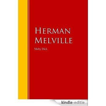Moby Dick: Biblioteca de Grandes Escritores (Spanish Edition) [Kindle-editie]