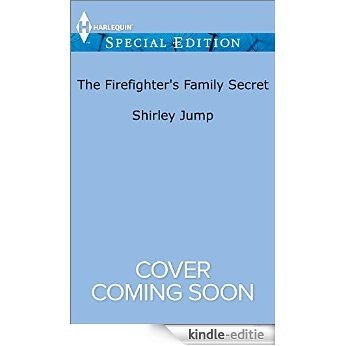 The Firefighter's Family Secret (The Barlow Brothers) [Kindle-editie]