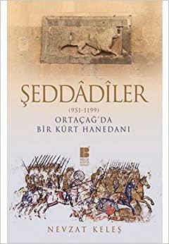 Şeddadiler (951-1199): Ortaçağ'da Bir Kürt Hanedanı