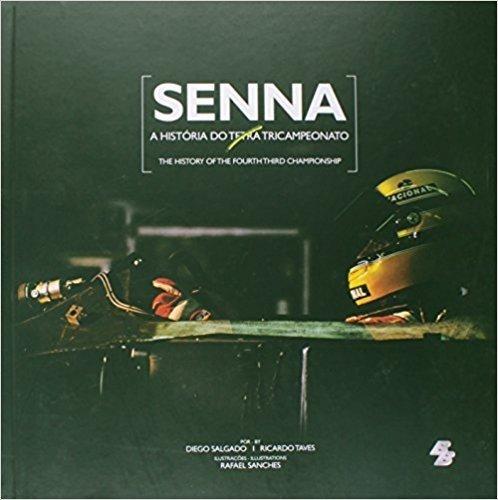 Senna. A História do Tetra Tricampeonato