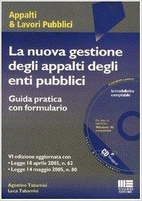 La nuova gestione degli appalti degli enti pubblici. La procedura di affidamento: dal bando alla stipula del contratto. Con formulario. Con CD-ROM