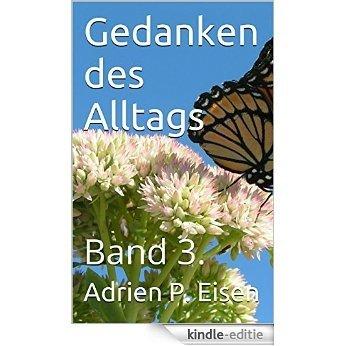Gedanken des Alltags: Band 3. (German Edition) [Kindle-editie]