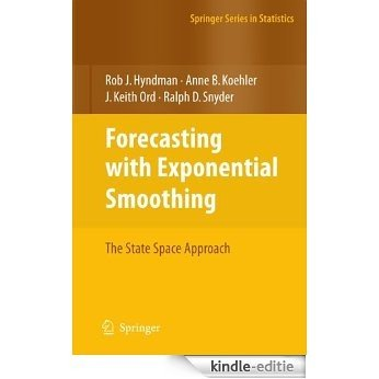 Forecasting with Exponential Smoothing: The State Space Approach (Springer Series in Statistics) [Print Replica] [Kindle-editie]