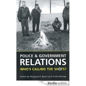 Police and Government Relations: Who's Calling the Shots? [Kindle-editie]