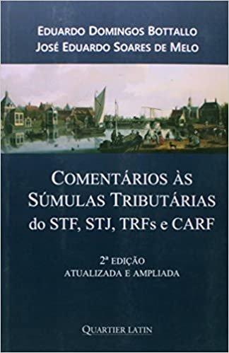 Comentários às Súmulas Tributárias do STF, STJ, TRFS e CARF