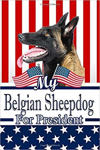 """My Belgian Sheepdog For President: 2020 Election Isometric DOT Paper Notebook 120 pages 6""""x9"""""""