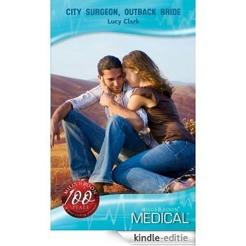 City Surgeon, Outback Bride (Mills & Boon Medical) [Kindle-editie]