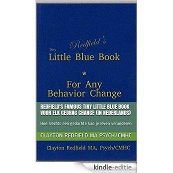 Redfield's Famous Tiny Little Blue Book Voor elk gedrag Change (In NEDERLANDS): Hoe slechts een gedachte kan je leven veranderen [Kindle-editie]