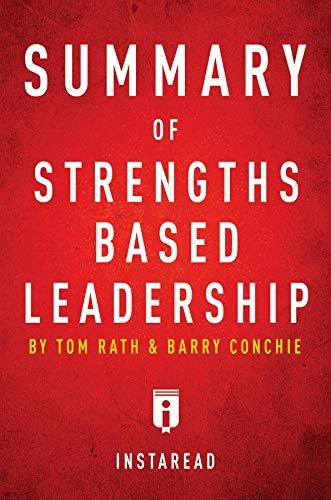 Summary of Strengths Based Leadership: by Tom Rath and Barry Conchie | Includes Analysis (English Edition)