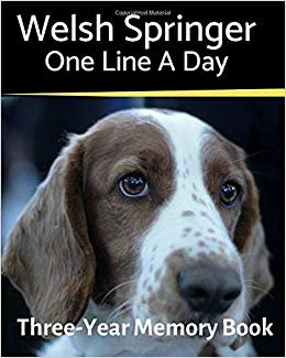 Welsh Springer - One Line a Day: A Three-Year Memory Book to Track Your Dog's Growth (A Memory a Day for Dogs)