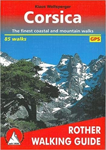 Corsica. The finest coastal and mountain walks. 85 walks. With GPS-Tracks (Rother Walking Guide): The Finest Valley and Mountain Walks