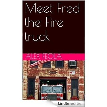 Meet Fred the Fire truck (English Edition) [Kindle-editie]