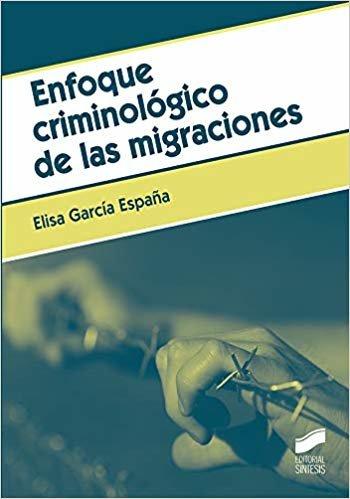 Enfoque criminológico de las migraciones (Criminología)