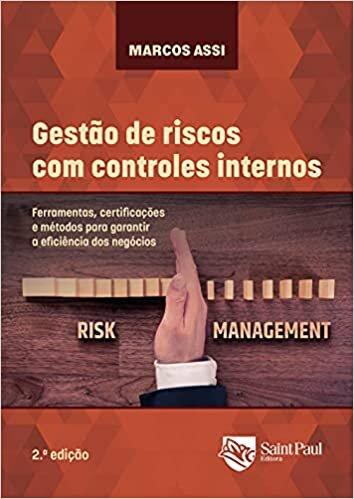 Gestão de Riscos com Controles Internos - Ferramentas, Certificações e Métodos Para Garantir a Eficiência dos Negócios 2° Edição baixar