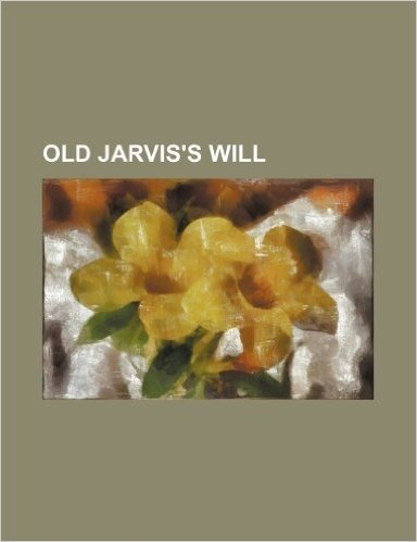 Old Jarvis's Will