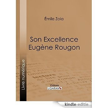 Son Excellence Eugène Rougon (French Edition) [Kindle-editie]