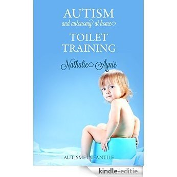 Toilet Training (Autism and Autonomy at Home Book 2) (English Edition) [Kindle-editie]