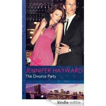 The Divorce Party (Mills & Boon Modern) (The Delicious De Campos Trilogy) [Kindle-editie]