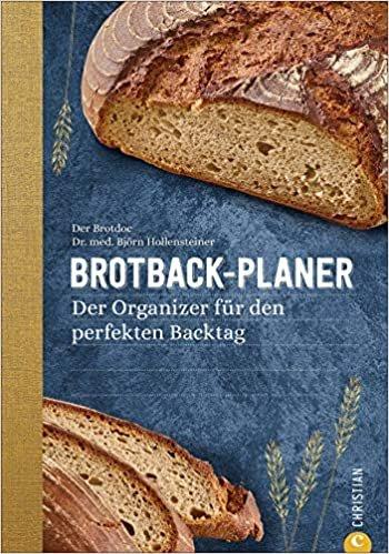 Brotback-Planer - Der Organizer für den perfekten Backtag. Mit diesem Planer behält man den Überblick über die Phasen des Brotbackens. Mit vielen Tipps und Infos rund ums Brotbacken vom Brotdoc.