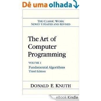 The Art of Computer Programming: Volume 1: Fundamental Algorithms [Print Replica] [eBook Kindle]