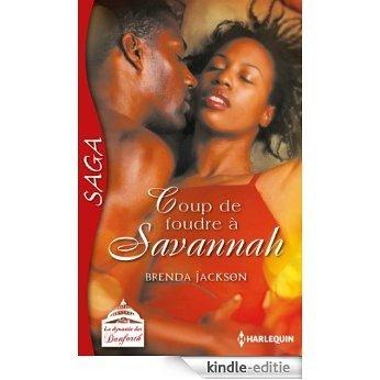 Coup de foudre à Savannah : Saga La dynastie des Danforth - tome 4 (French Edition) [Kindle-editie]