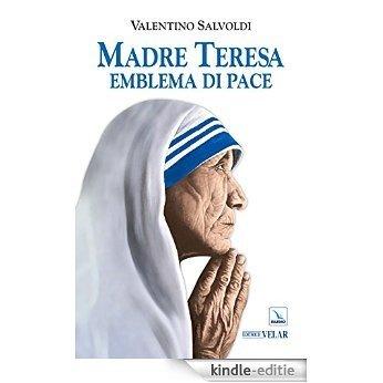 Madre Teresa emblema di pace [Kindle-editie]
