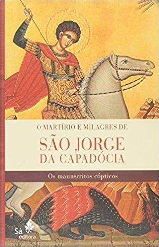 O Martirio E Milagres De São Jorge Da Capadocia (Em Portuguese do Brasil)